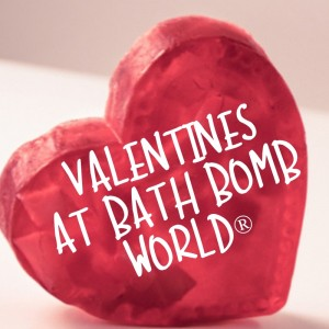 Valentines At Bath Bomb World®